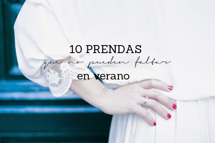 10 Prendas imprescindibles en Verano
